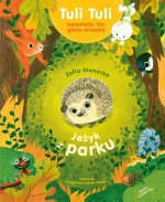 Hedgehog from the Park. Tuli Tuli tells us who lives where