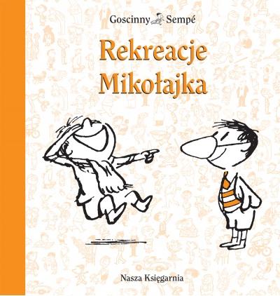Rekreacje Mikołajka Wydawnictwo Nasza Księgarnia