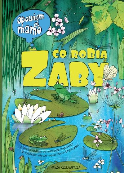 http://nk.com.pl/opowiem-ci-mamo-co-robia-zaby/2093/ksiazka.html#.Va1Fmfl-rIV